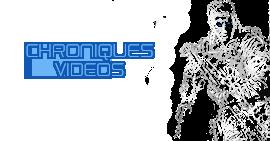 Voir nos chroniques vidéos